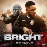 Bright – The Album: la colonna sonora del film: info e tracklist