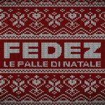 """Fedez – ascolta la nuova canzone """"Le palle di Natale"""" + testo + video"""