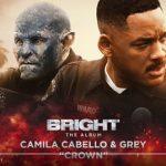 Camila Cabello ed i Grey nel nuovo brano Crown per la colonna sonora di Bright: audio, testo e traduzione + video