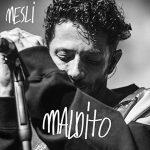 Nesli e il nuovo singolo inedito Maldito: audio e testo + video
