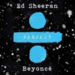 """Ed Sheeran: ascolta """"Perfect Duet"""" (con Beyoncé) + testo e traduzione + video della versione solista"""