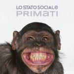 Lo Stato Sociale –  Primati è l'album-raccolta con la canzone di Sanremo 2018 e altri due inediti: informazioni e tracklist