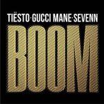 Tiësto, Gucci Mane & Sevenn nel remix di BOOM: audio, testo e traduzione