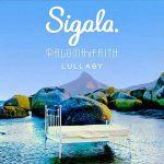 Sigala & Paloma Faith – Lullaby: audio, testo e traduzione + video