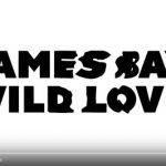 James Bay è tornato con il nuovo singolo Wild Love dal nuovo album omonimo: video, testo e traduzione