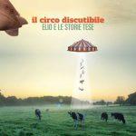 Elio E Le Storie Tese – Il circo discutibile è il nuovo singolo: audio e testo