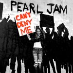 Pearl Jam – Can't Deny Me: ascolta il comeback (con testo e traduzione)
