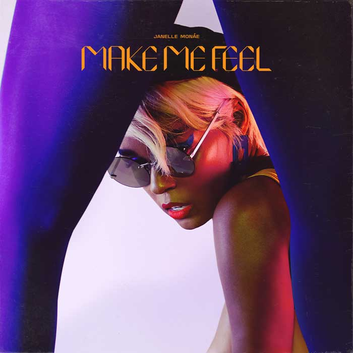 copertina-Make-Me-Feel-Janelle-Monáe