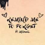 Kygo feat. Miguel – Remind Me to Forget: audio, testo e traduzione del nuovo singolo