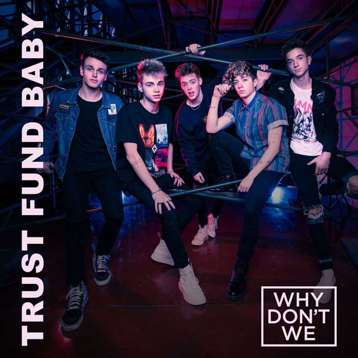 copertina-Trust-Fund-Baby-Why-Dont-We