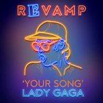 "Lady Gaga canta Your Song, cover di Elton John per l'album "" Revamp: The Songs of Elton John & Bernie Taupin"": audio, testo e traduzione"
