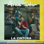 Alvaro Soler – La Cintura: audio, testo e traduzione + video