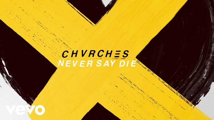never-say-die-Chvrches