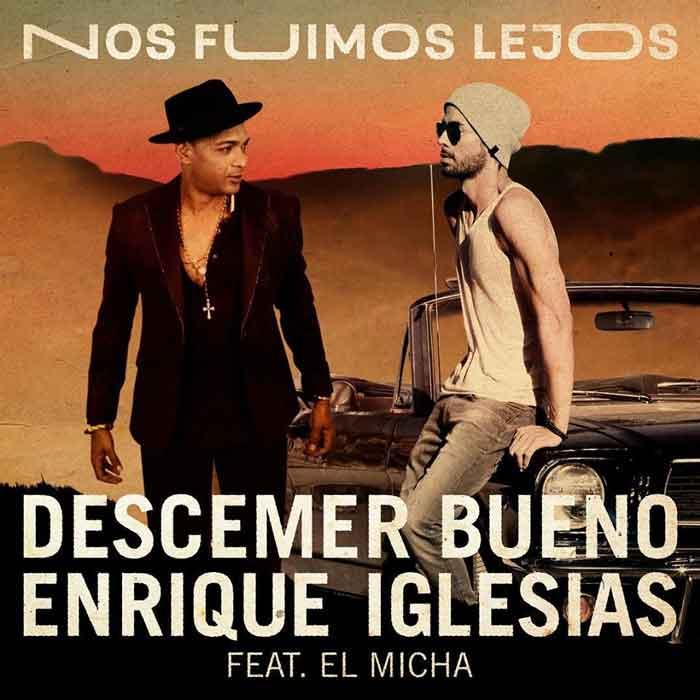 Nos-Fuimos-Lejos-Descemer-Bueno-Enrique-Iglesias