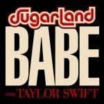 Sugarland – Babe feat. Taylor Swift: audio, testo e traduzione