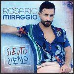 Rosario Miraggio – Siento Siento: ascolta il nuovo singolo (con testo)