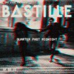 Bastille – Quarter Past Midnight: audio, testo e traduzione del nuovo singolo