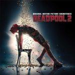Deadpool 2: le canzoni della colonna sonora del film