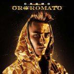 Cromo – in uscita l'album d'esordio Oro Cromato: i titoli delle canzoni