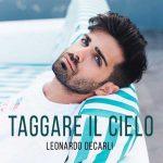 Leonardo Decarli – Taggare il cielo: ascolta il nuovo singolo (con testo)