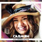 Carmen – Tra le mani: ascolta e leggi il testo del nuovo singolo