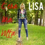 Lisa è tornata con il nuovo singolo C'era una volta: audio e testo