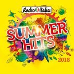 "E' uscita la compilation dell'estate ""Radio Italia Summer Hits 2018"""