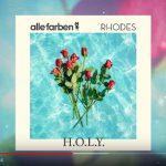 Alle Farben & Rhodes – H.O.L.Y.: video, testo e traduzione del nuovo singolo