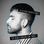 """Alessio Bernabei – """"Ti ricordi di me?"""": testo e audio della nuova canzone"""