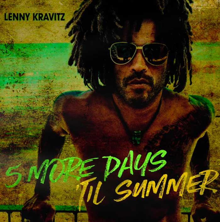 5-More-Days-Til-Summer-Lenny-Kravitz