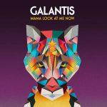 Galantis – Mama Look At Me Now: audio, testo e traduzione del nuovo brano