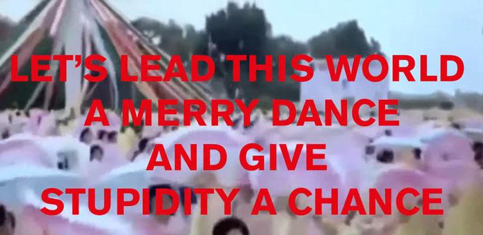 il lyric video di Give stupidity a chance