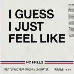 il lyric video di I Guess I Just Feel Like