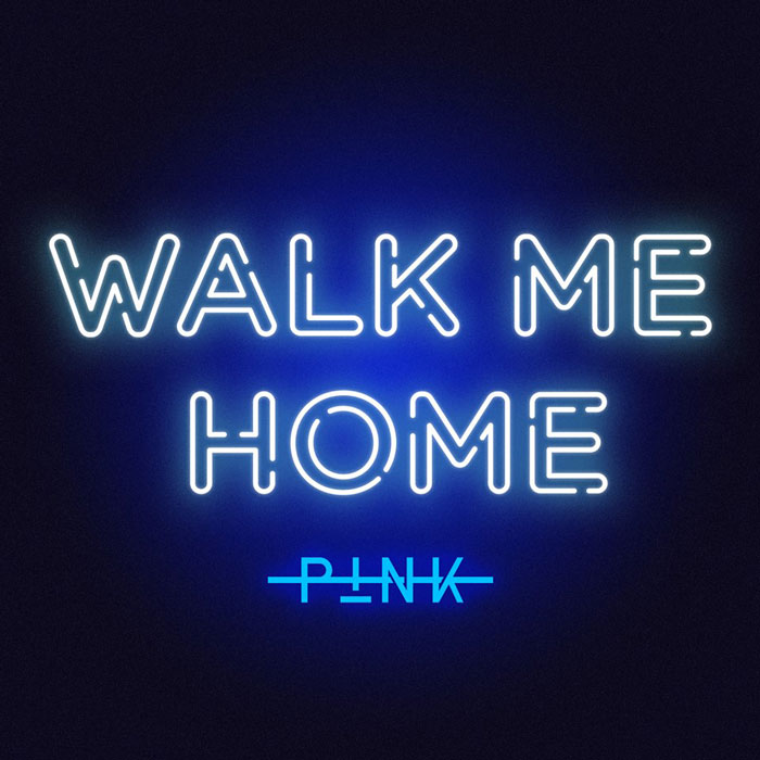 copertina brano Walk Me Home by pink