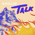 copertina brano Talk by Khalid