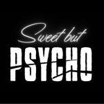 il video di sweet but psycho