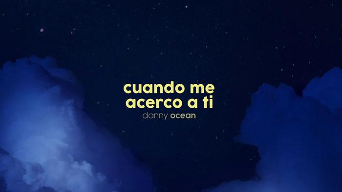 Danny Ocean Cuando Me Acerco A Ti