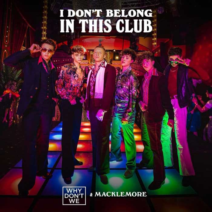 Why Don't We Macklemore - I Don't Belong In This Club