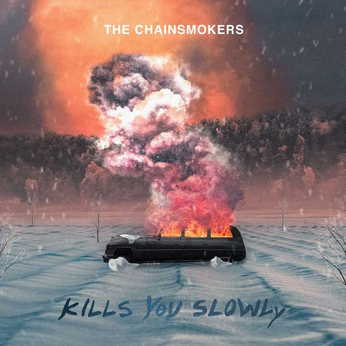 Kills You Slowly The Chainsmokers