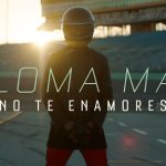 il video musicale di No Te Enamores