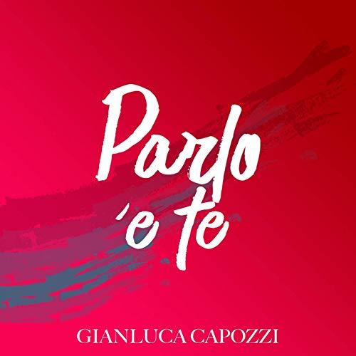 Gianluca Capozzi parlo e te