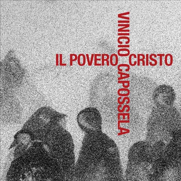vinicio capossela Il povero Cristo
