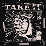 copertina take it dom dolla
