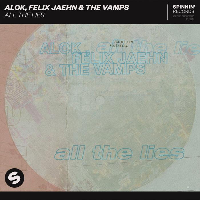 Alok Felix Jaehn The Vamps All The Lies
