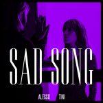 copertina brano sad song alesso tini