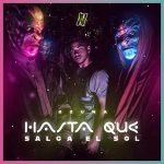 copertina canzone Hasta Que Salga El Sol