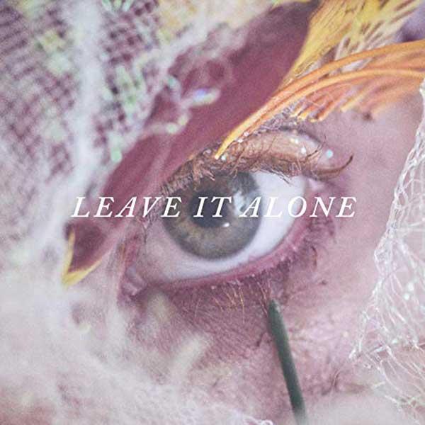 copertina canzone Leave It Alone