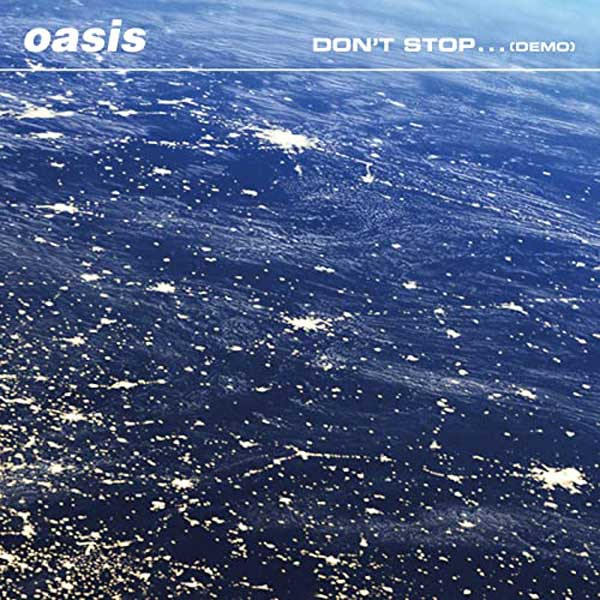 don't stop demo copertina canzone inedita oasis 2020