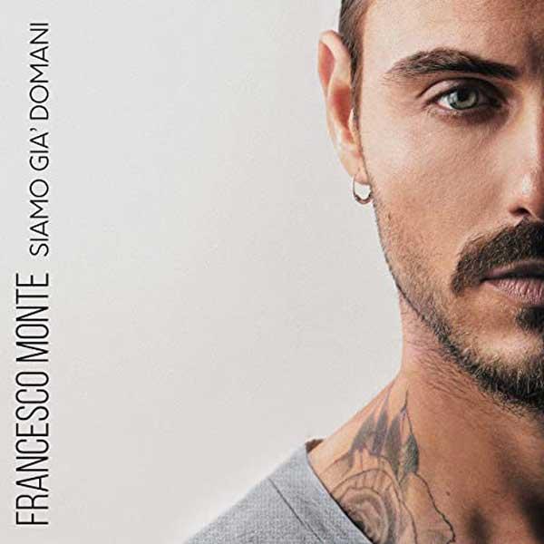 copertina canzone Francesco Monte Siamo già domani