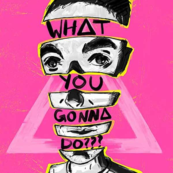 copertina brano What You Gonna Do?